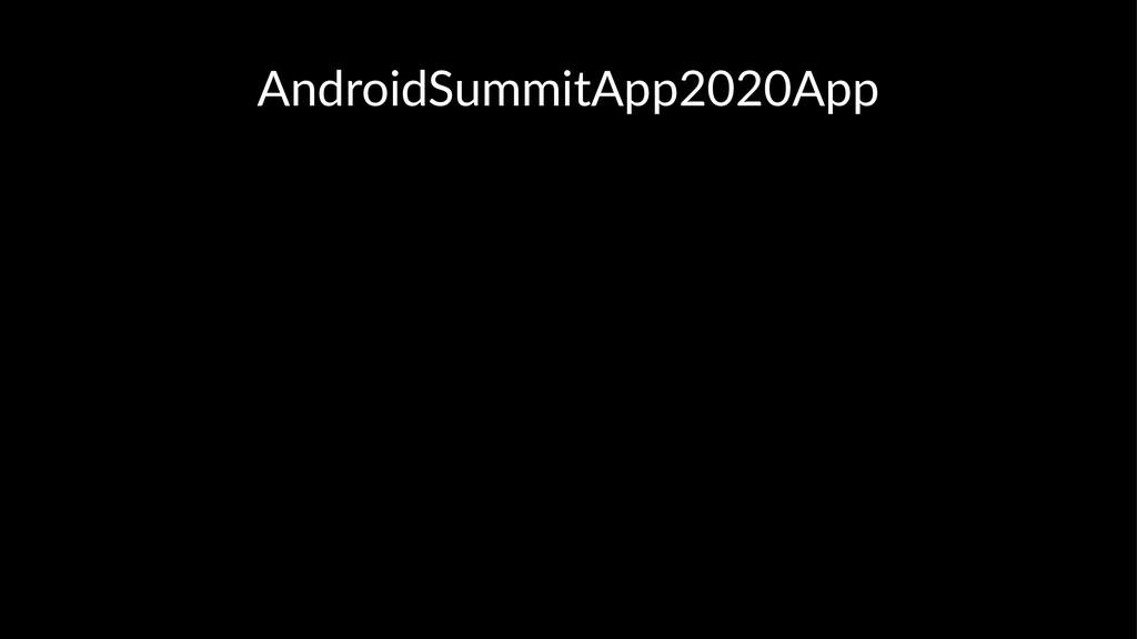 AndroidSummitApp2020App