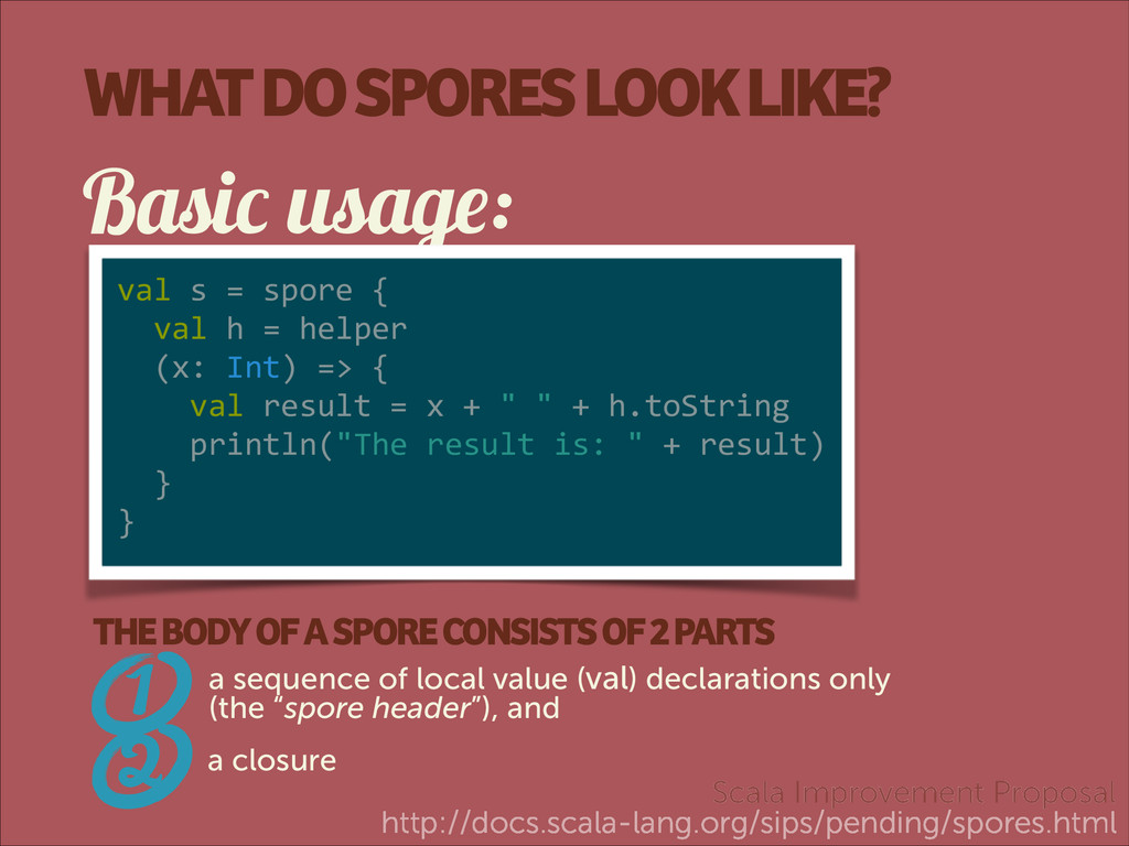 WHAT DO SPORES LOOK LIKE? Basic usage: val s...