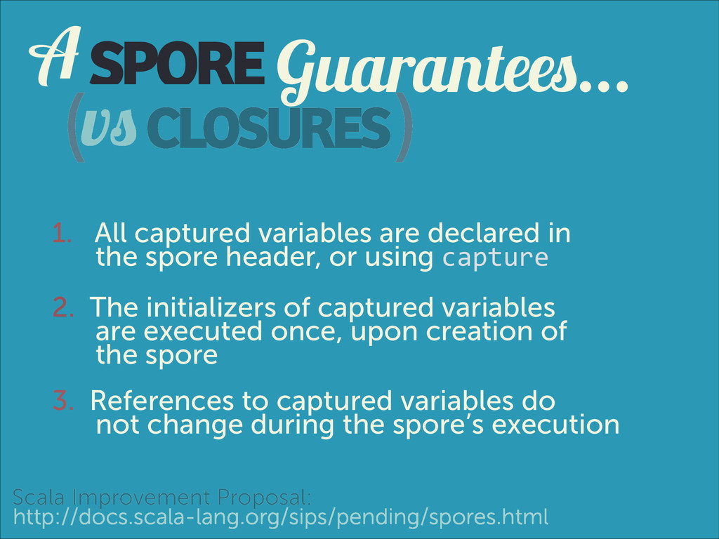 SPORE 1. All captured variables are declared in...