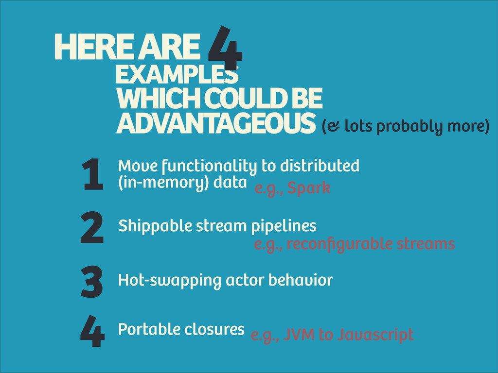 EXAMPLES 4 WHICH COULD BE  ADVANTAGEOUS HERE A...
