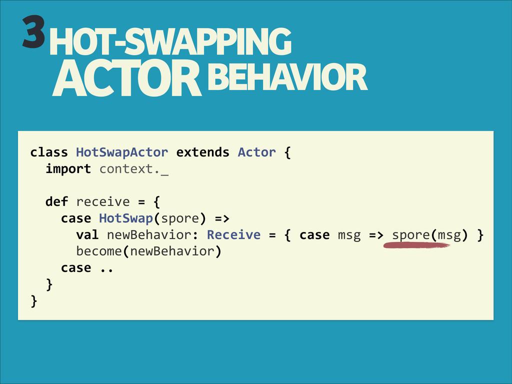 class HotSwapActor extends Actor {...