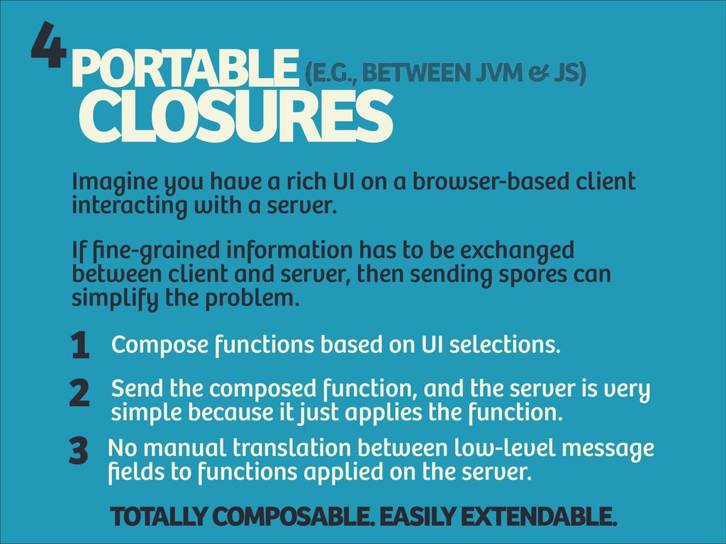 PORTABLE CLOSURES (E.G., BETWEEN JVM & JS) 4 Im...