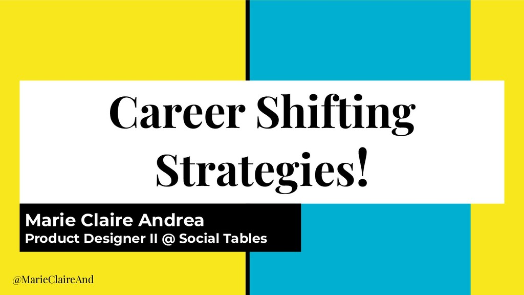 Career Shifting Strategies! Marie Claire Andrea...