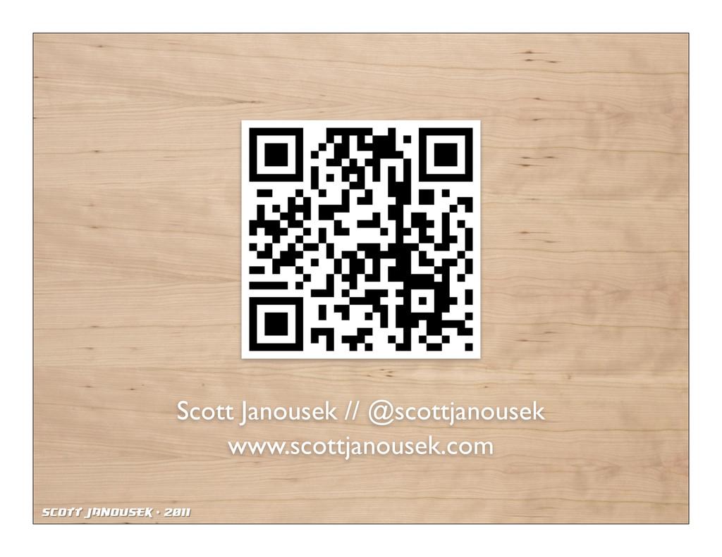 Scott Janousek - 2011 ! Scott Janousek // @scot...
