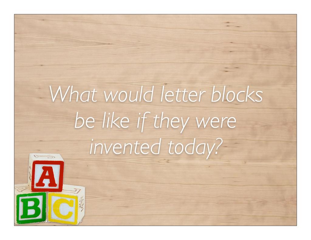 Scott Janousek - 2011 What would letter blocks ...
