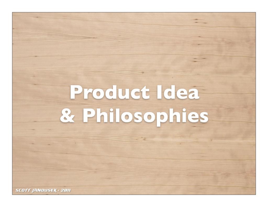 Scott Janousek - 2011 Product Idea & Philosophi...