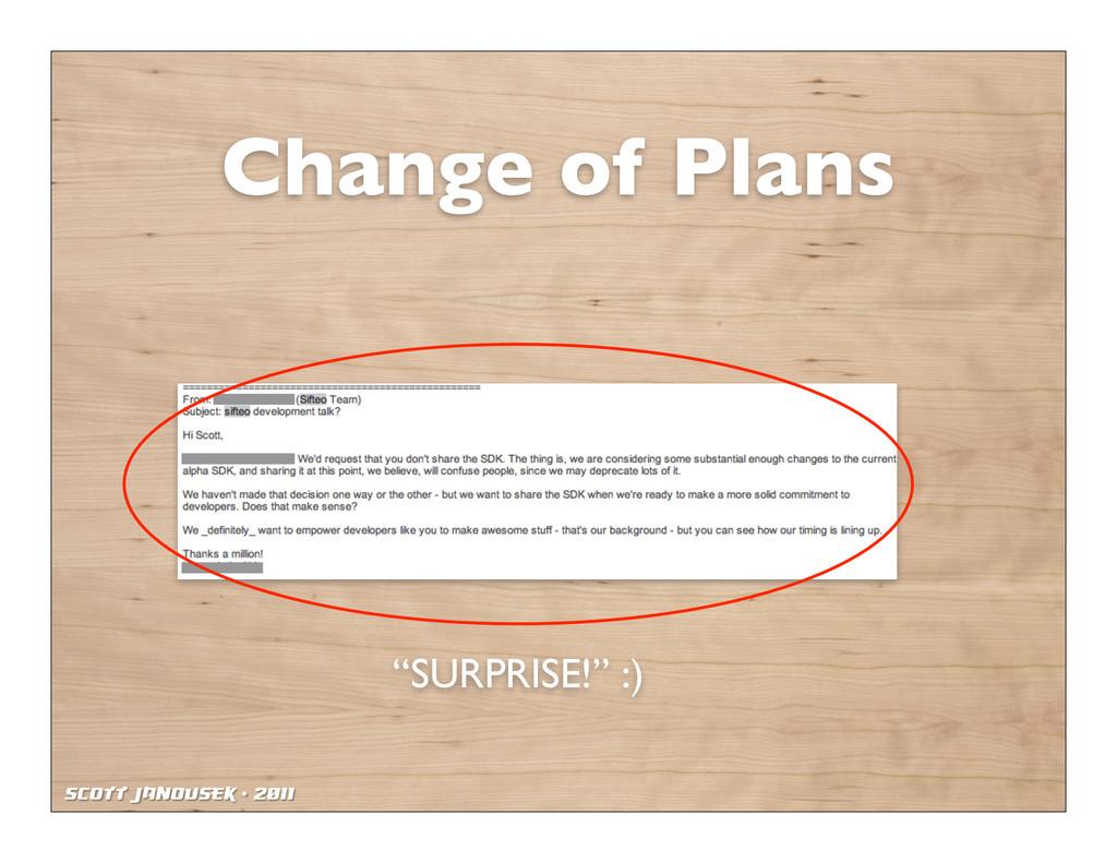 """Scott Janousek - 2011 Change of Plans """"SURPRISE..."""
