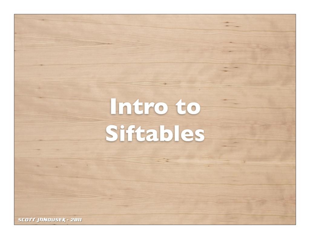 Scott Janousek - 2011 Intro to Siftables