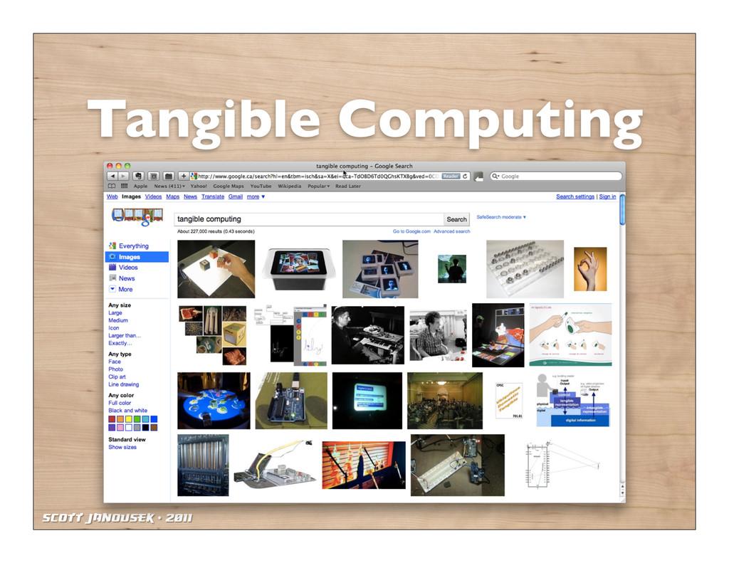 Scott Janousek - 2011 Tangible Computing
