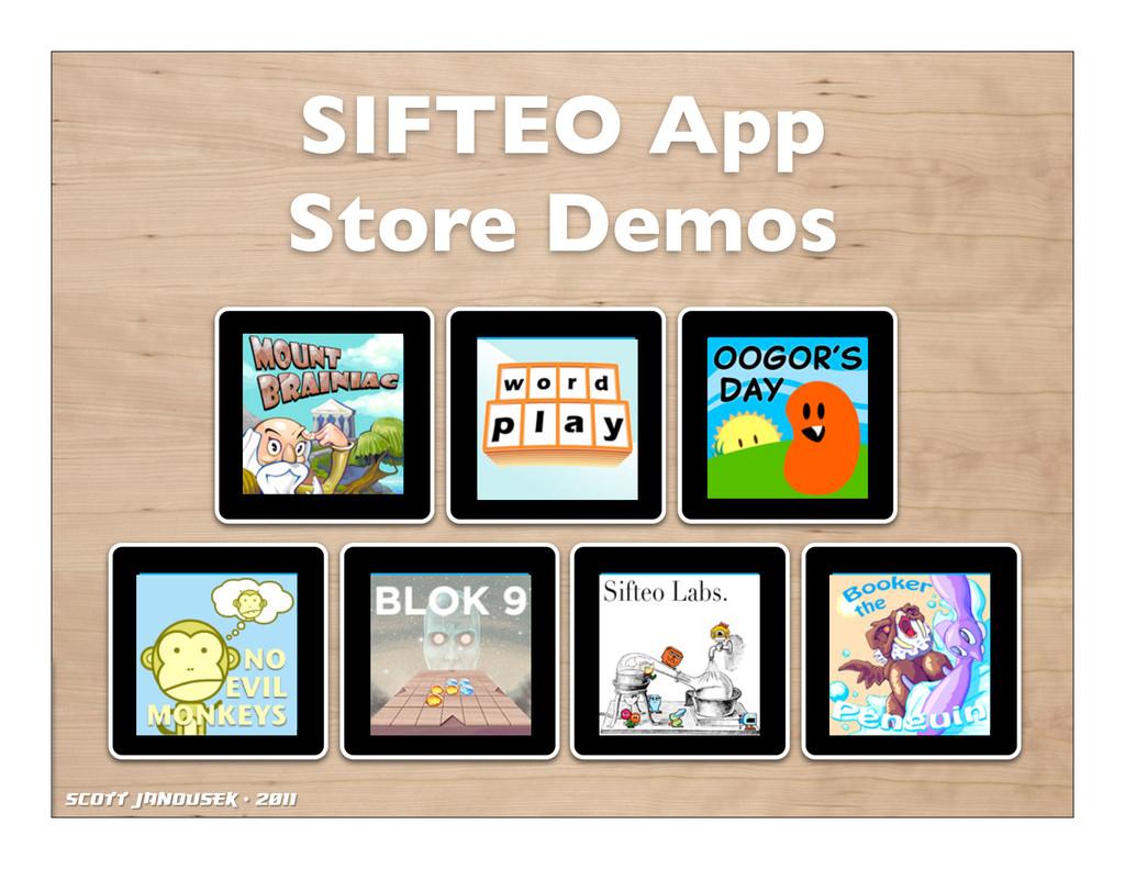 Scott Janousek - 2011 SIFTEO App Store Demos