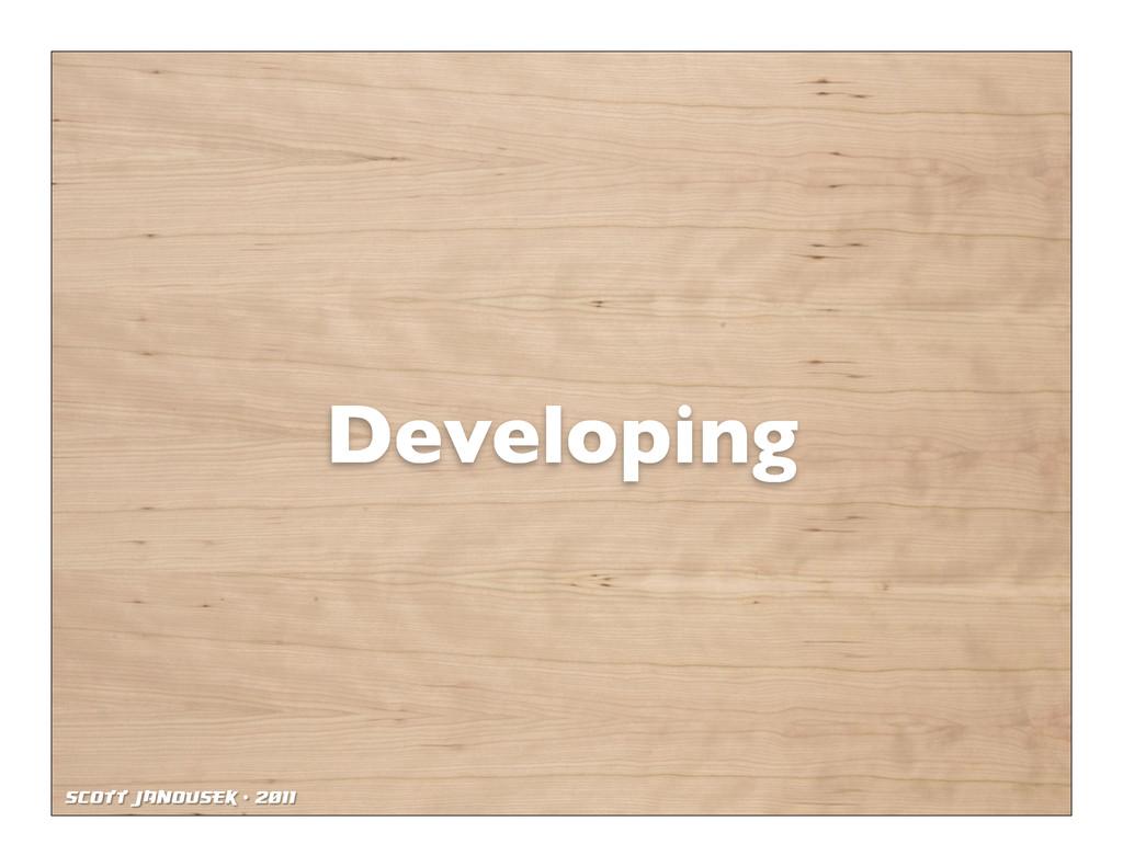 Scott Janousek - 2011 Developing