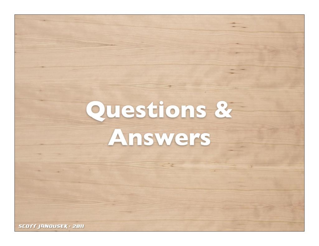 Scott Janousek - 2011 Questions & Answers