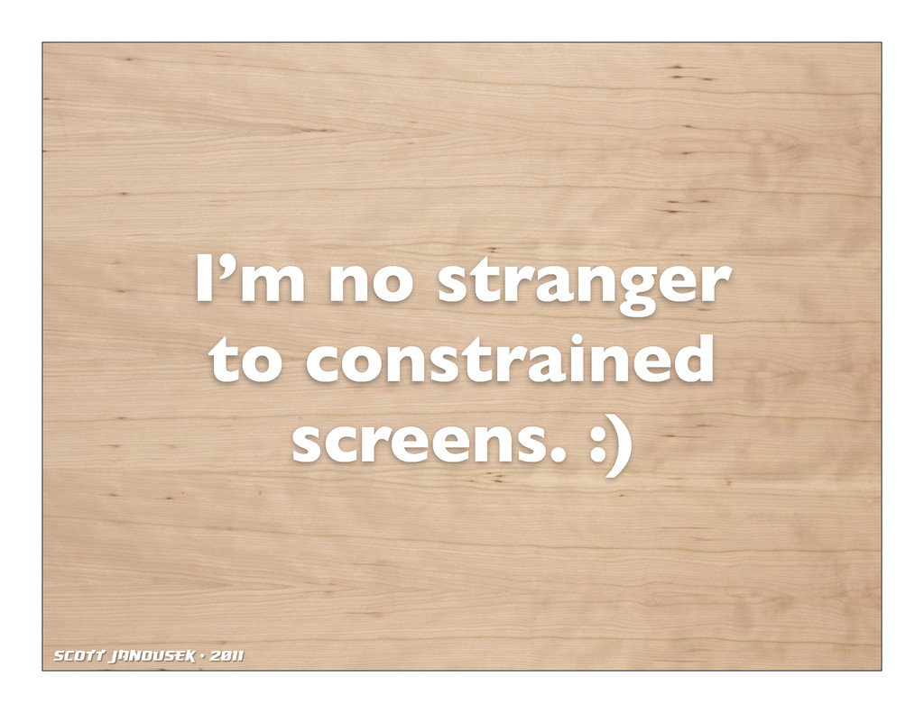 Scott Janousek - 2011 I'm no stranger to constr...