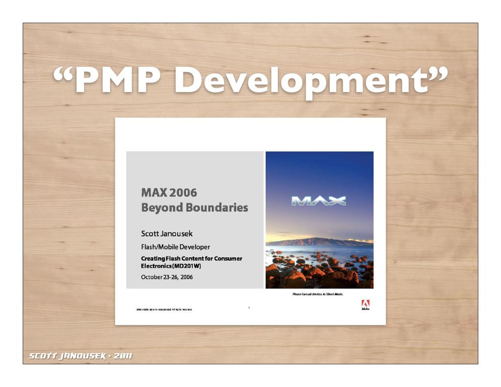 "Scott Janousek - 2011 ""PMP Development"""