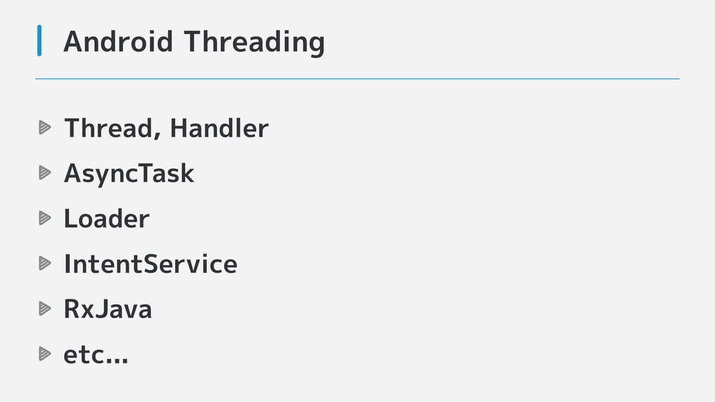 Thread, Handler AsyncTask Loader IntentService ...