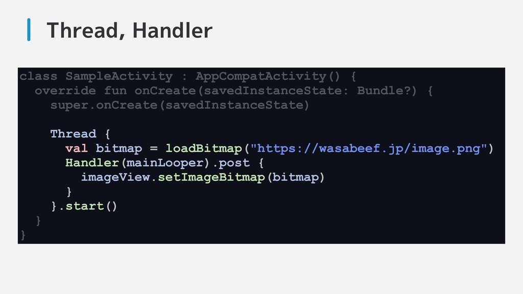 Thread, Handler class SampleActivity : AppCompa...