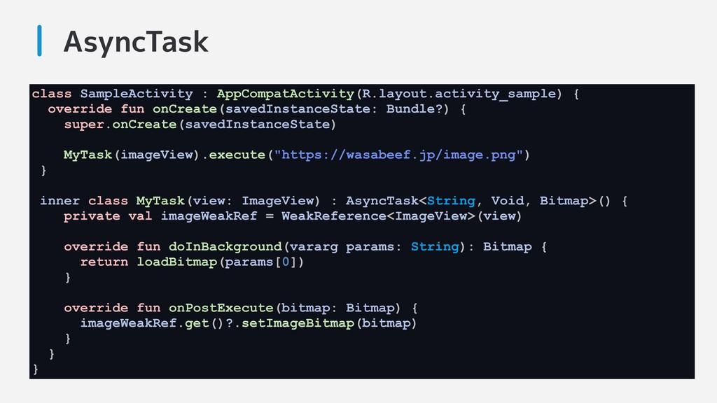 AsyncTask class SampleActivity : AppCompatActiv...