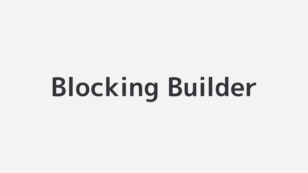 Blocking Builder