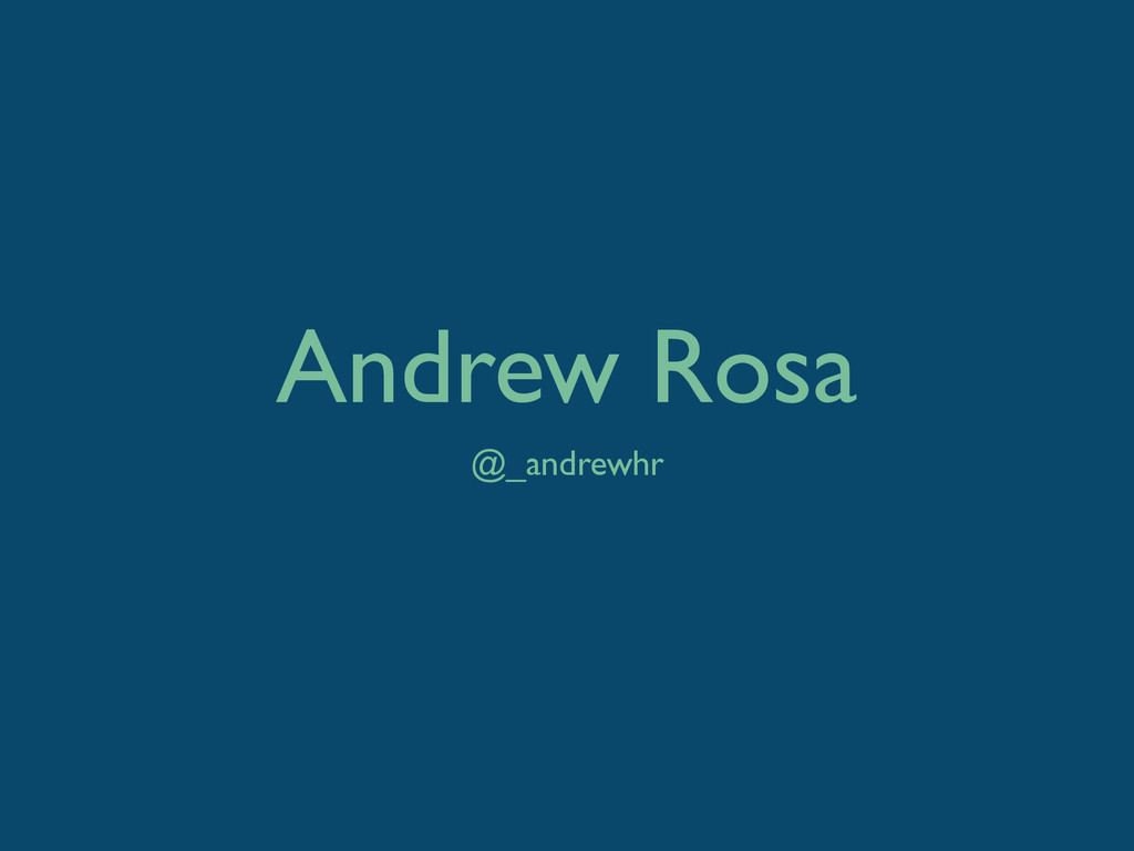 Andrew Rosa @_andrewhr
