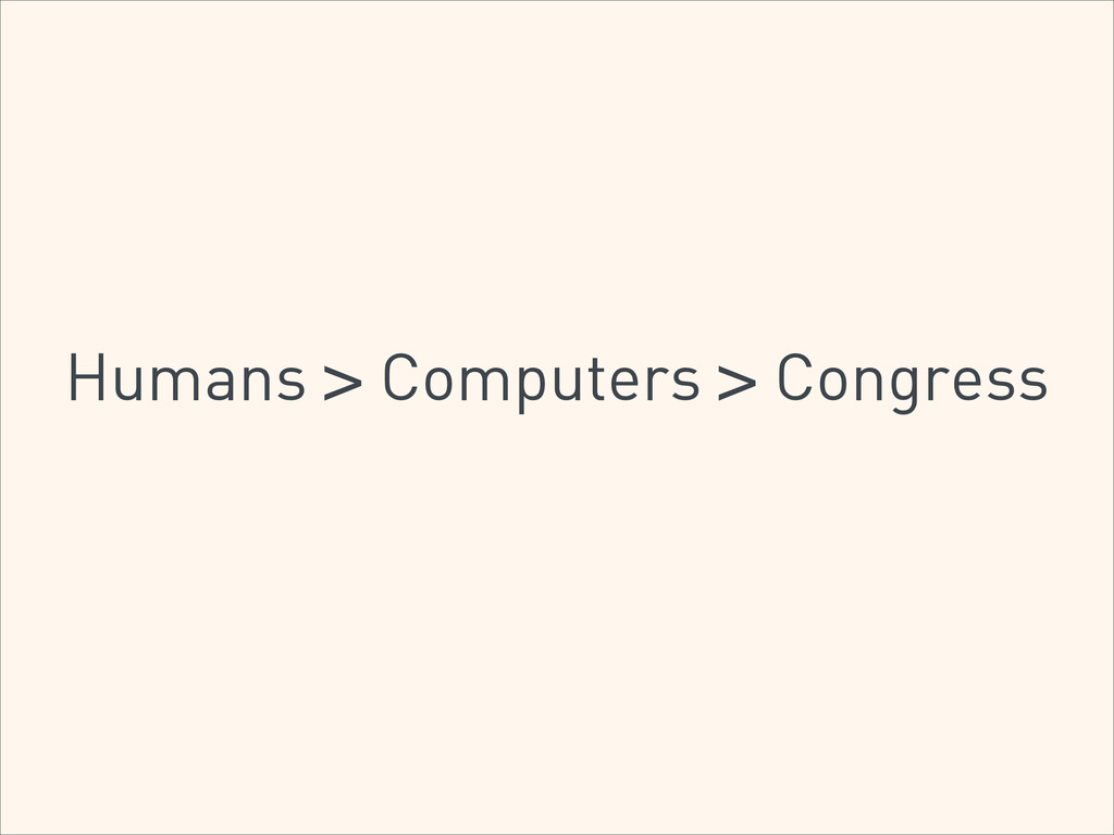 Humans > Computers > Congress