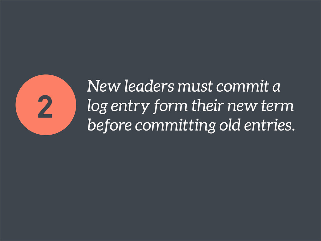 New leaders must commit a log entry form their ...