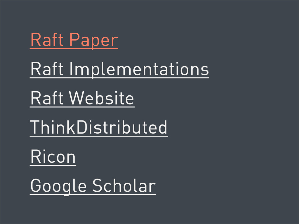 Raft Paper Raft Implementations Raft Website Th...