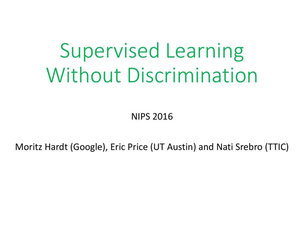 Supervised Learning Without Discrimination NIPS...