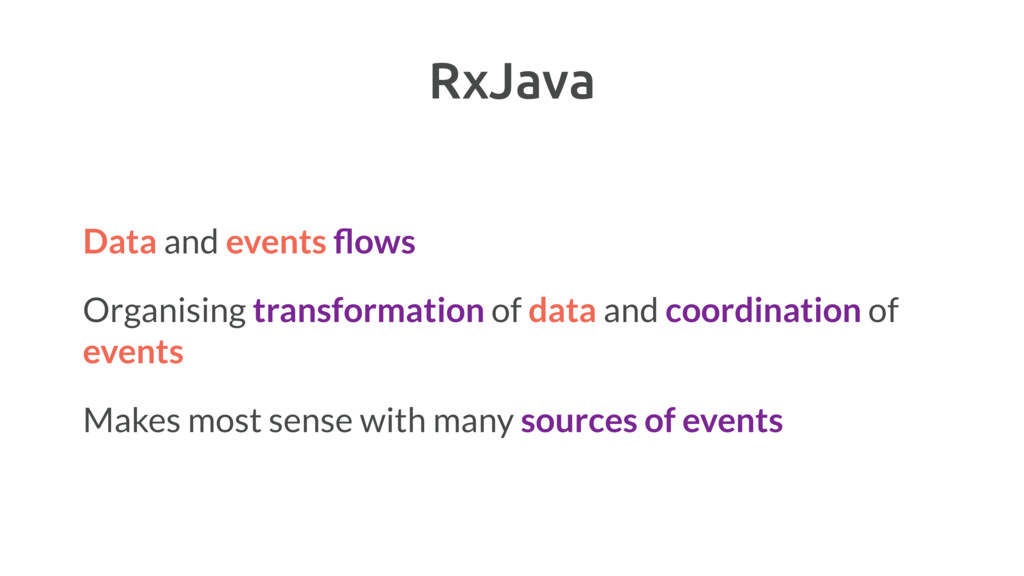 RxJava Data and events flows Organising transfor...