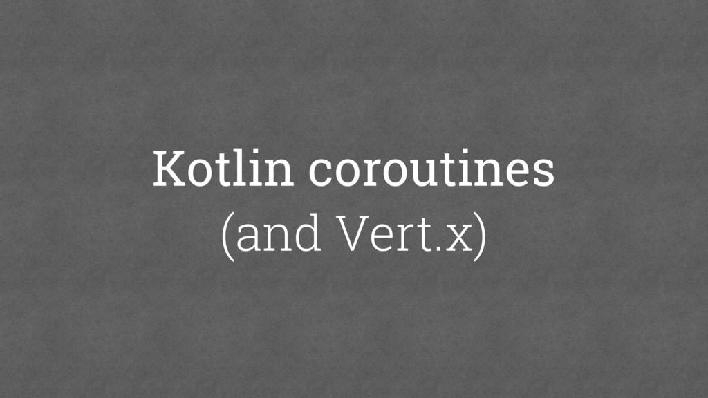 Kotlin coroutines (and Vert.x)