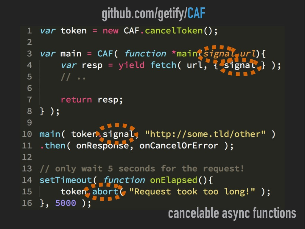 cancelable async functions github.com/getify/CAF