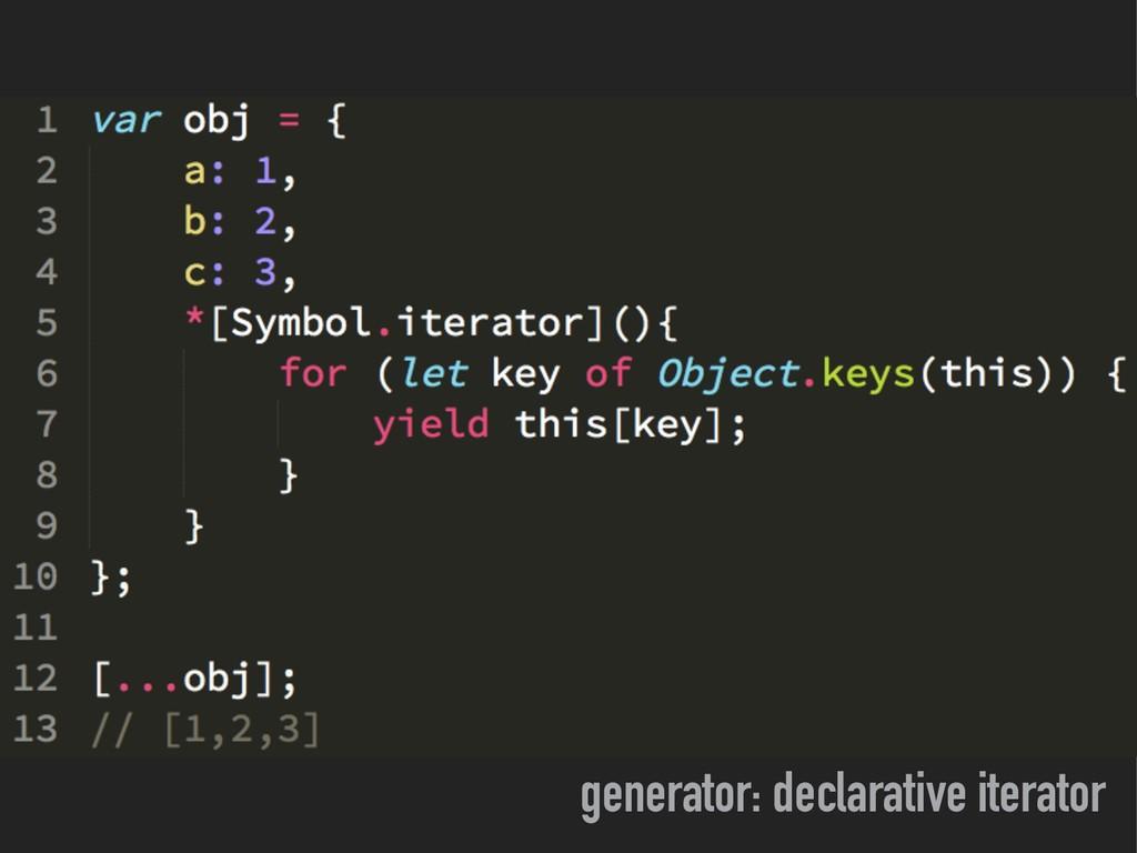 generator: declarative iterator