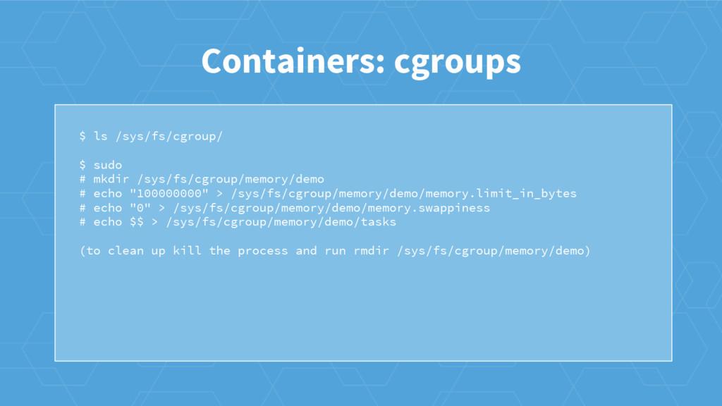 $ ls /sys/fs/cgroup/ $ sudo # mkdir /sys/fs/cgr...