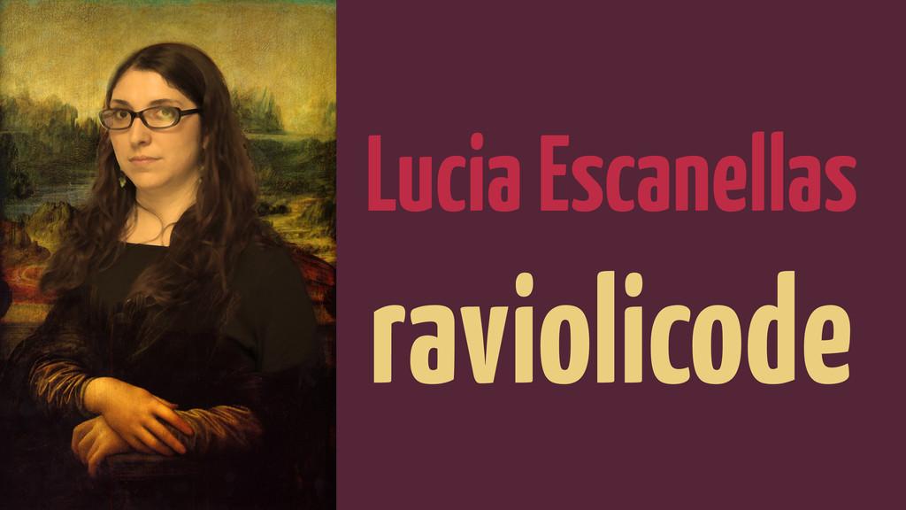 Lucia Escanellas raviolicode