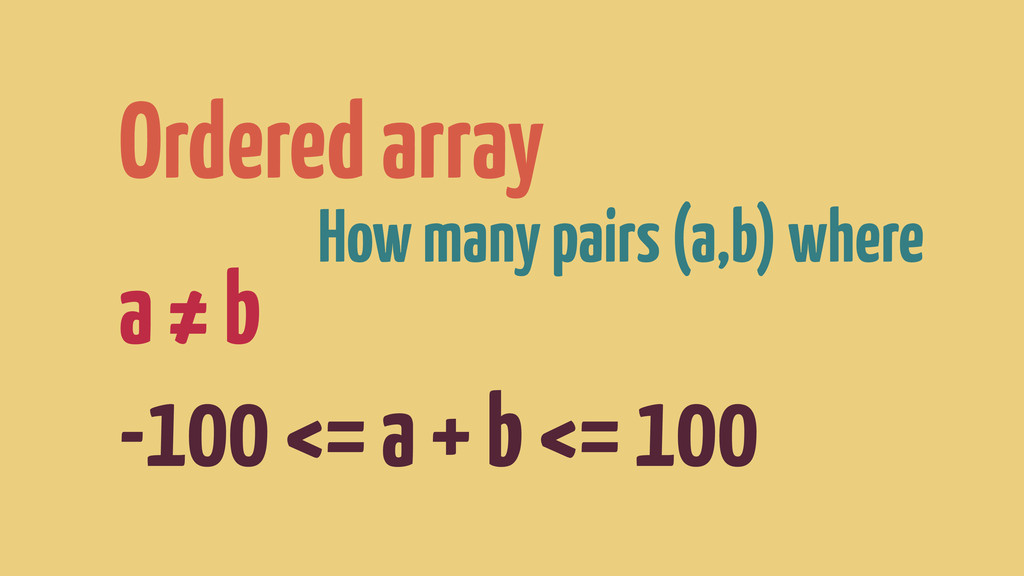 Ordered array How many pairs (a,b) where a ≠ b ...