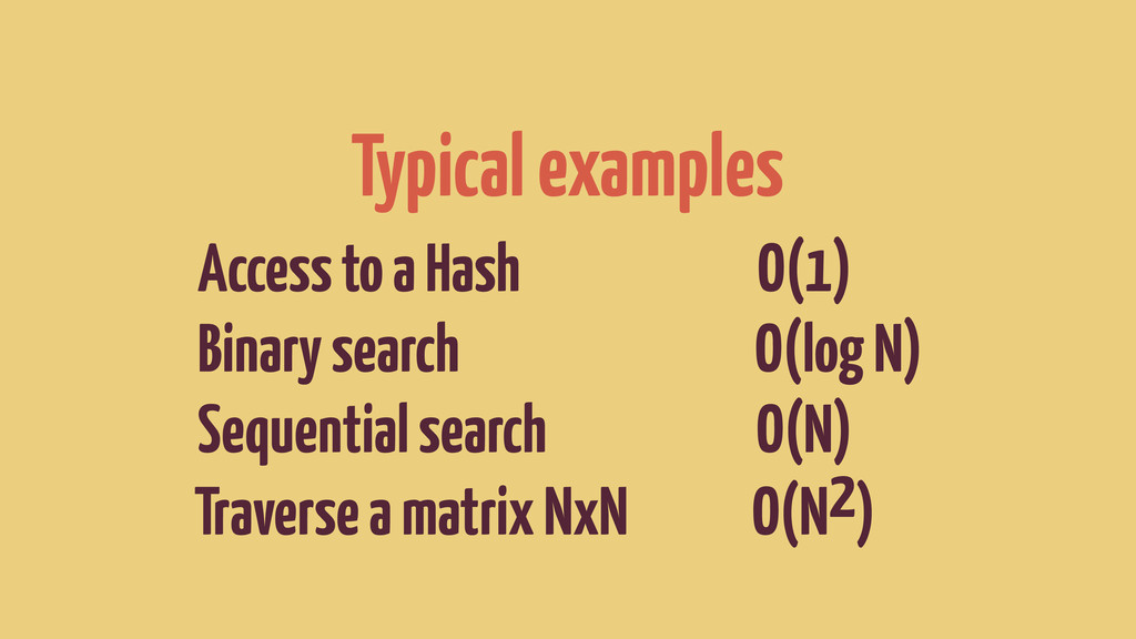 Typical examples Access to a Hash O(1) Binary s...