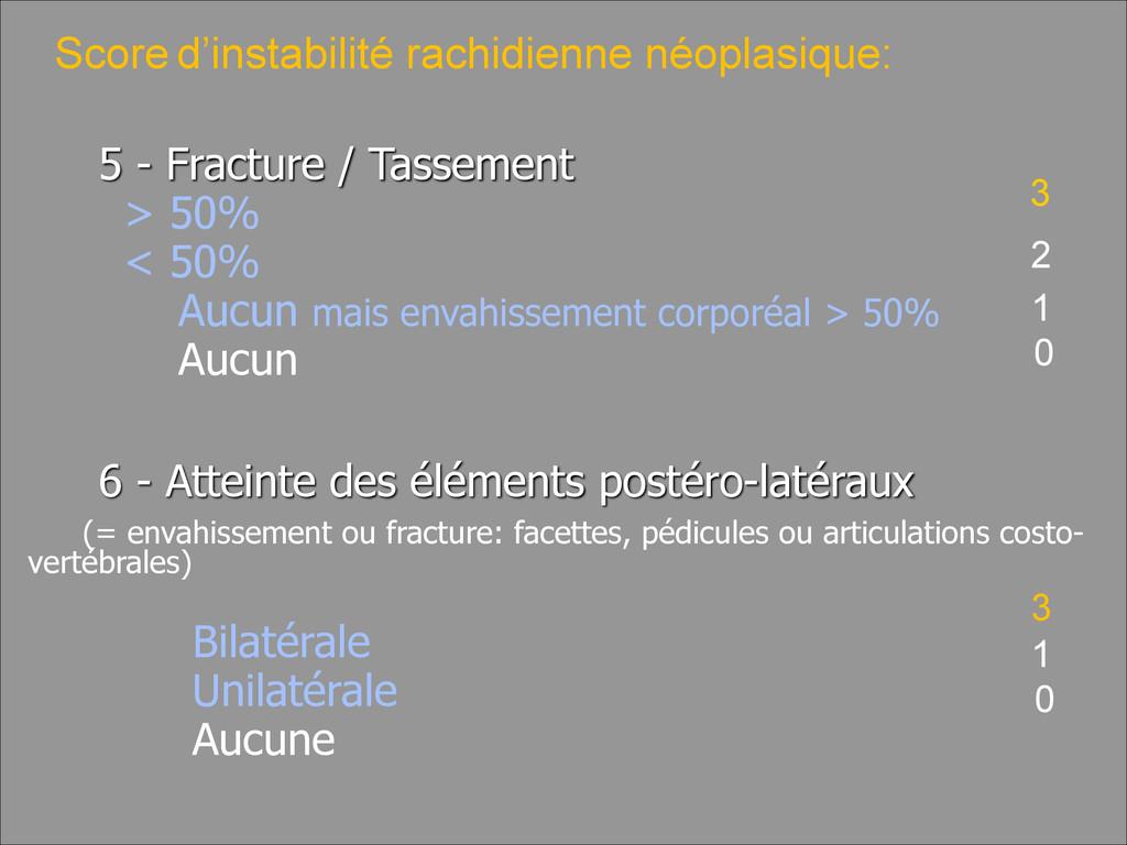 5 - Fracture / Tassement > 50% < 50% Aucun mais...