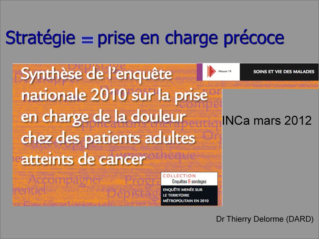 Dr Thierry Delorme (DARD) INCa mars 2012 Straté...