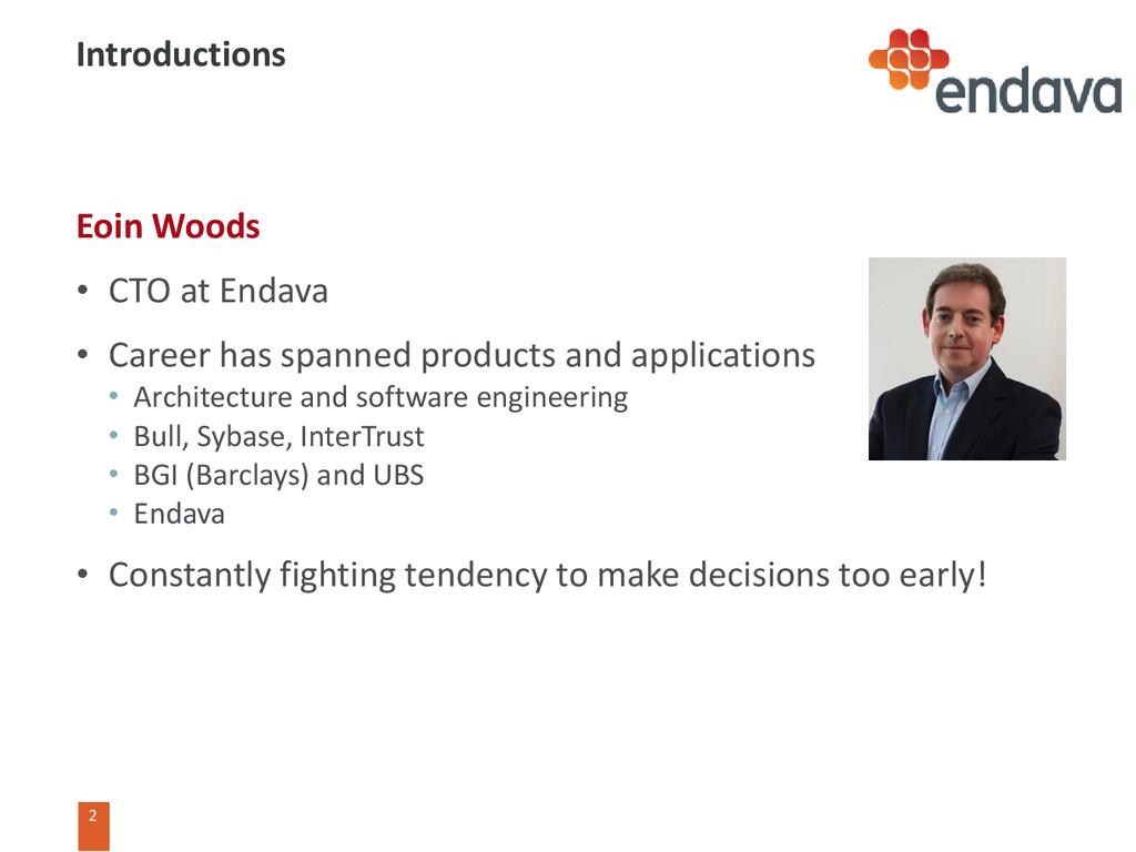 2 2 Introductions Eoin Woods • CTO at Endava • ...