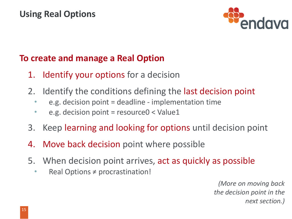 15 15 Using Real Options To create and manage a...