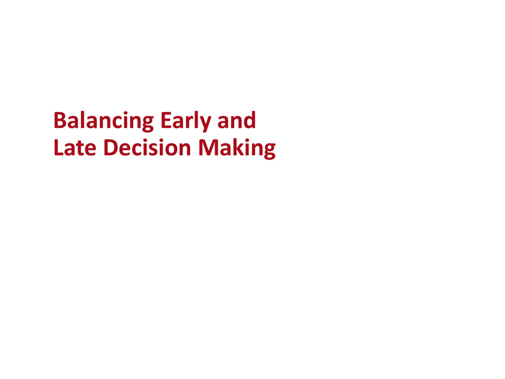 Balancing Early and Late Decision Making