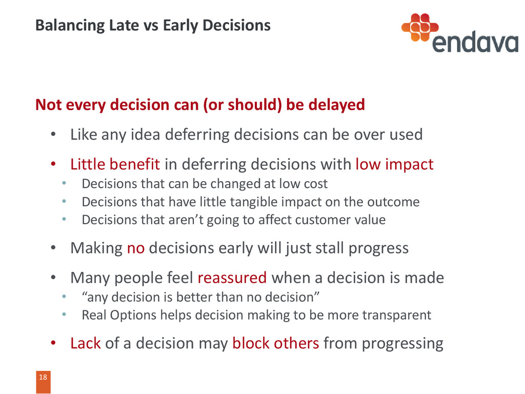 18 18 Balancing Late vs Early Decisions Not eve...