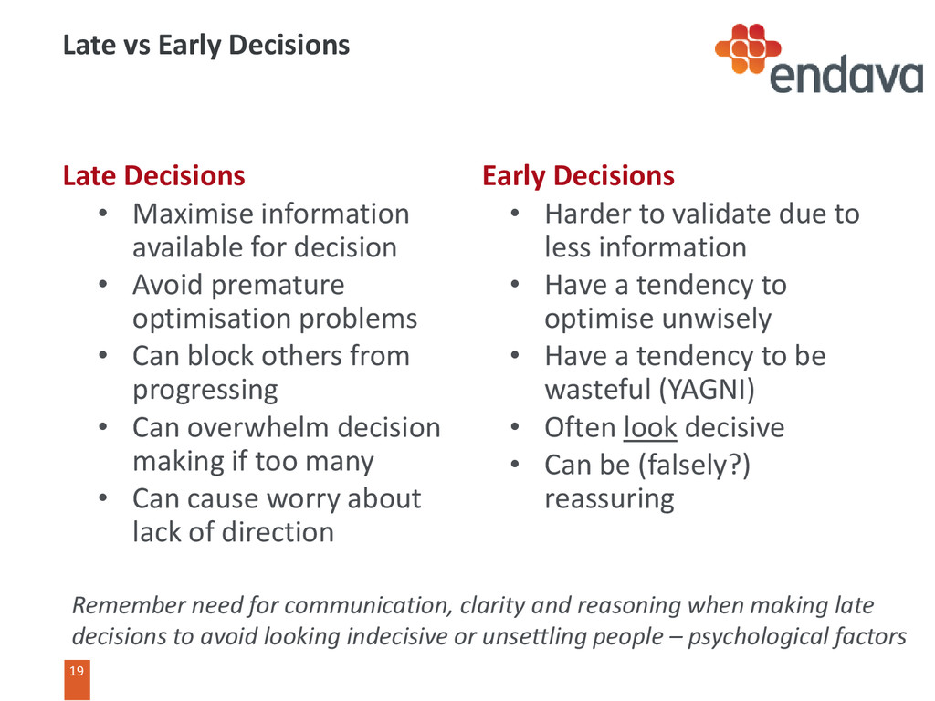 19 Early Decisions • Harder to validate due to ...