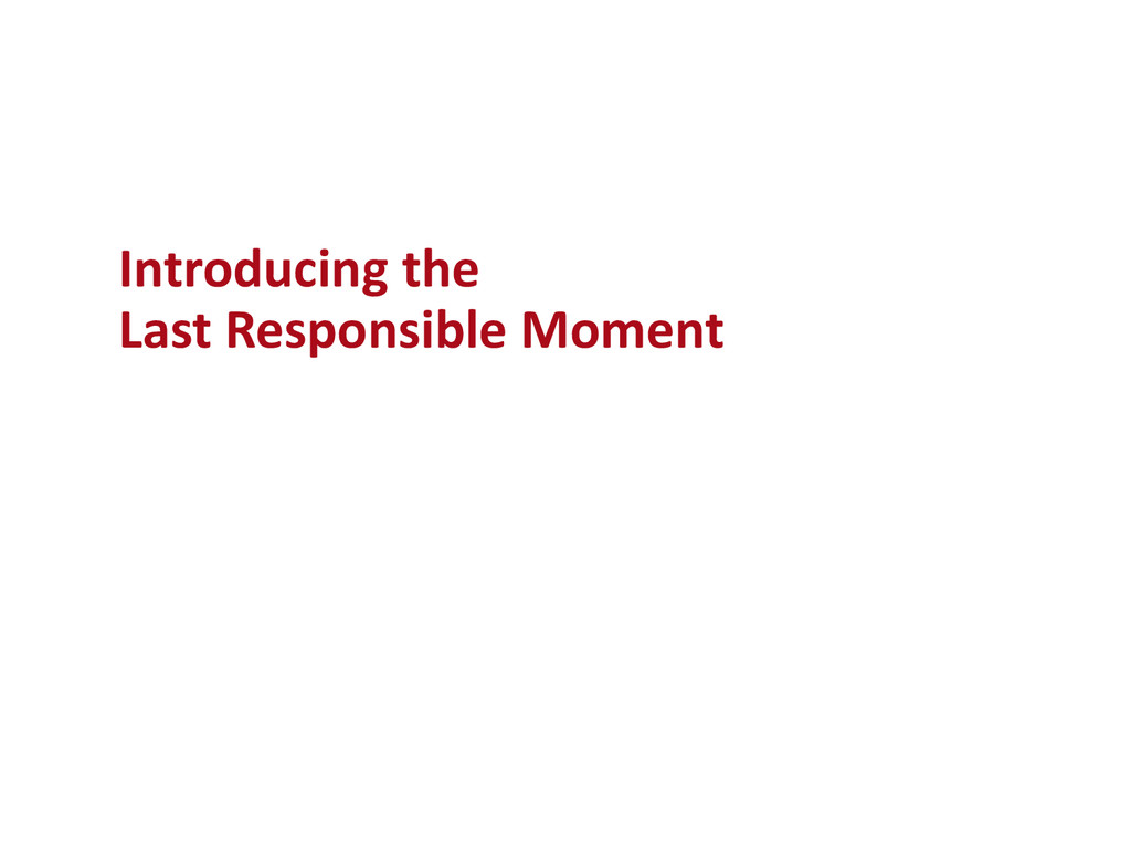 Introducing the Last Responsible Moment