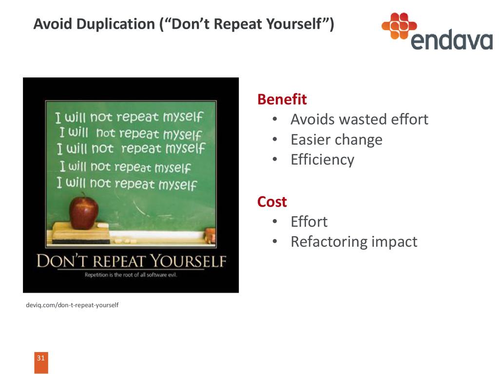 31 Benefit • Avoids wasted effort • Easier chan...
