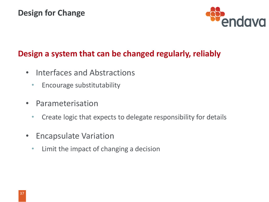 37 37 Design for Change Design a system that ca...