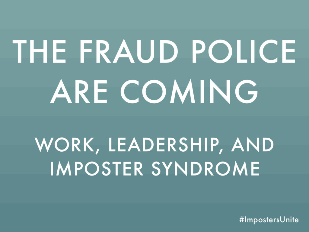 #ImpostersUnite THE FRAUD POLICE ARE COMING WOR...