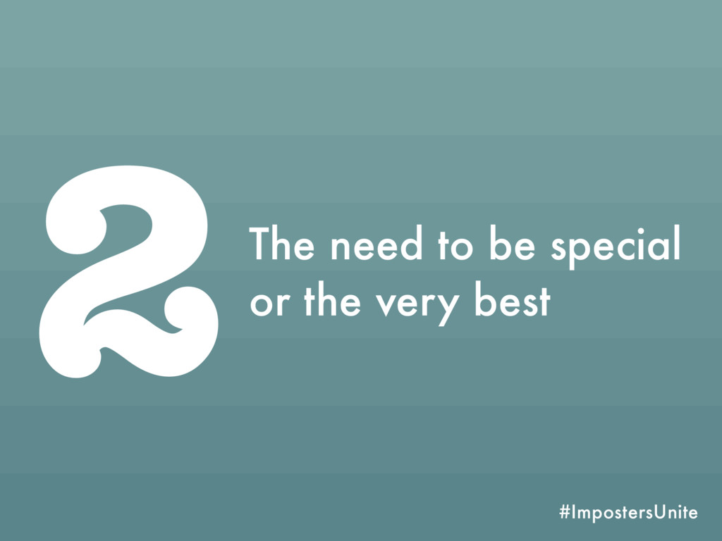 #ImpostersUnite 2The need to be special or the ...
