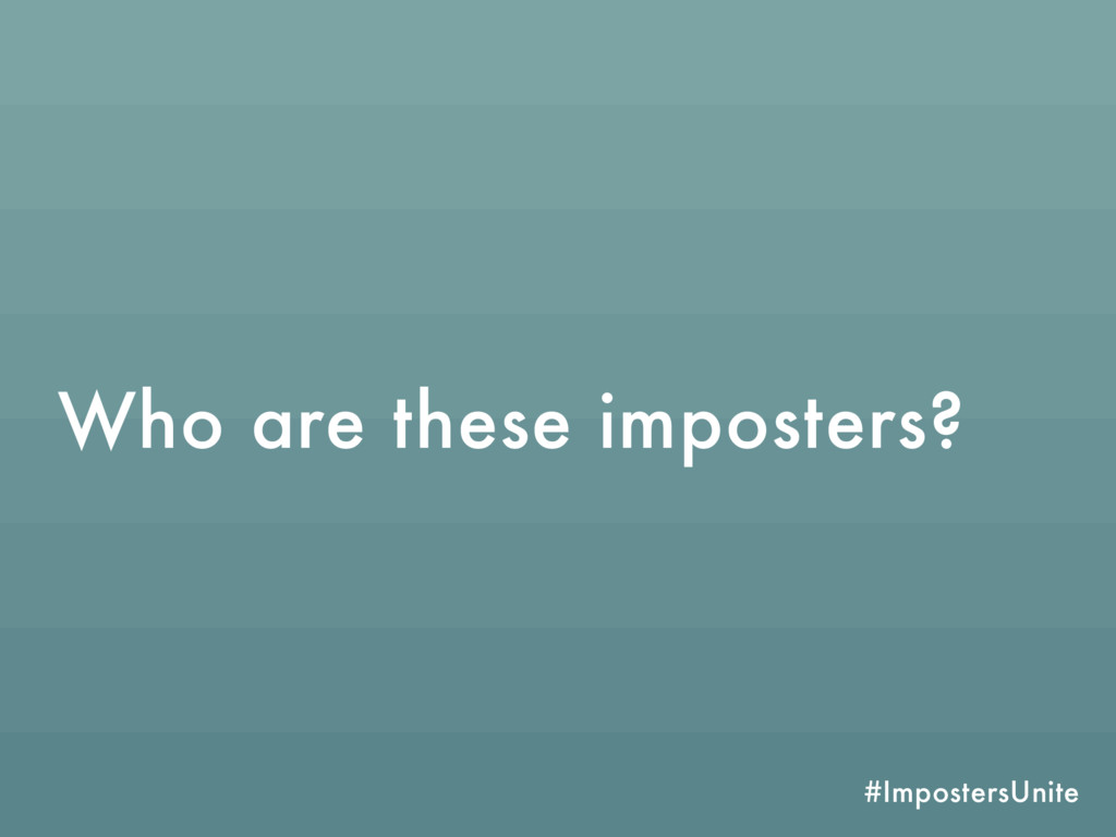 #ImpostersUnite Who are these imposters?