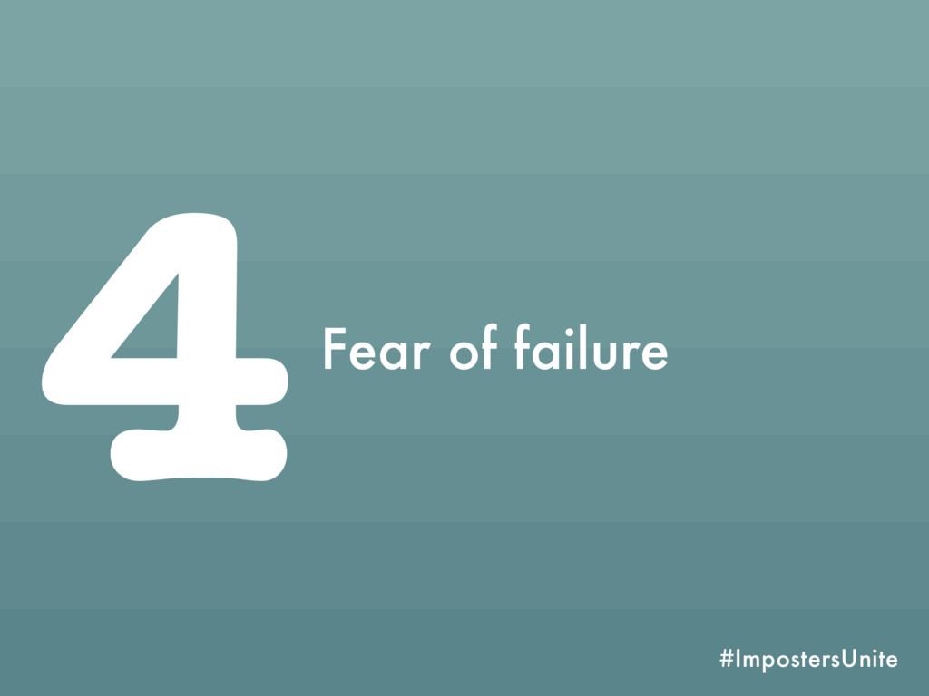 #ImpostersUnite 4Fear of failure