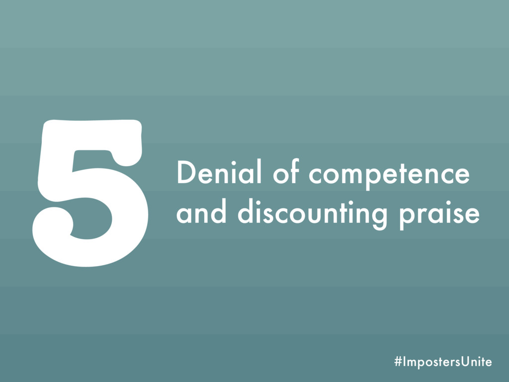 #ImpostersUnite 5Denial of competence and disco...